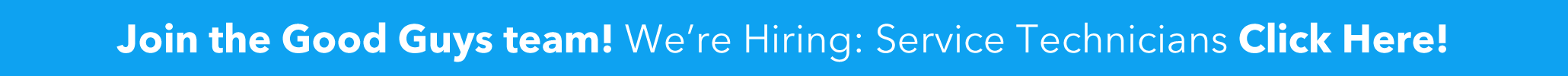 We're looking to grow our service department. Now hiring Technicians, click here for more.