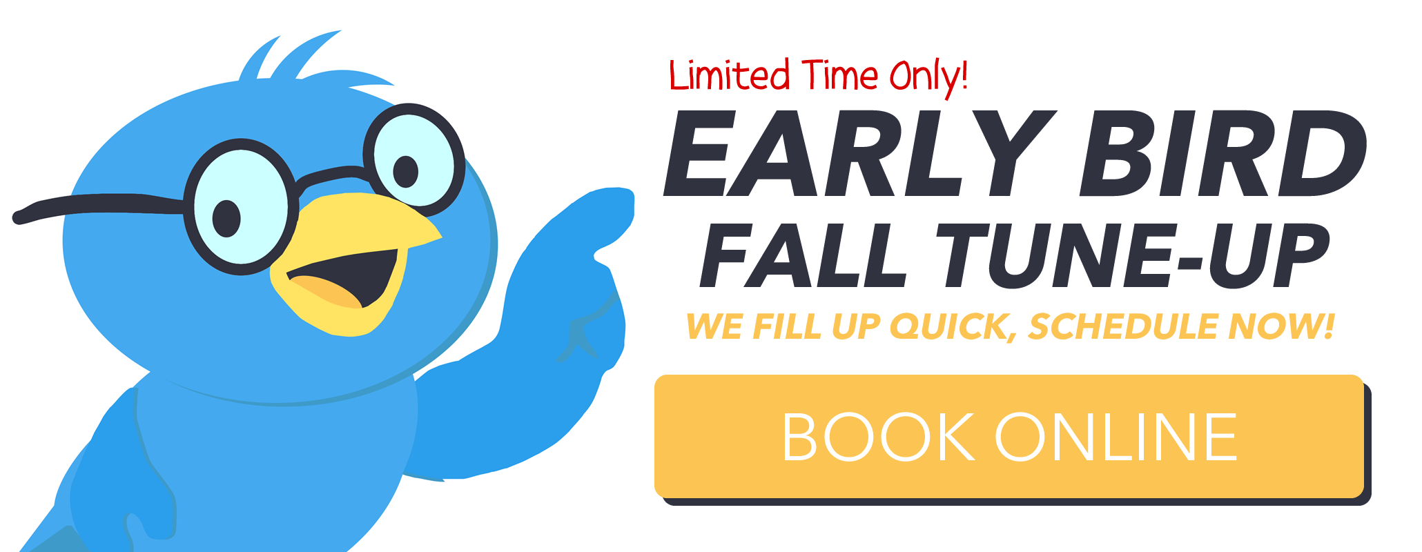 Early Bird Special is on now. We fill up very quick, so book NOW!