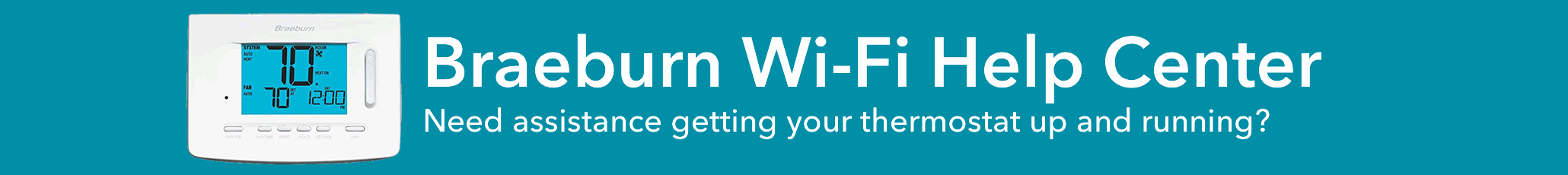 Braeburn WiFi Help Center: Need assistance getting your thermostat up and running?