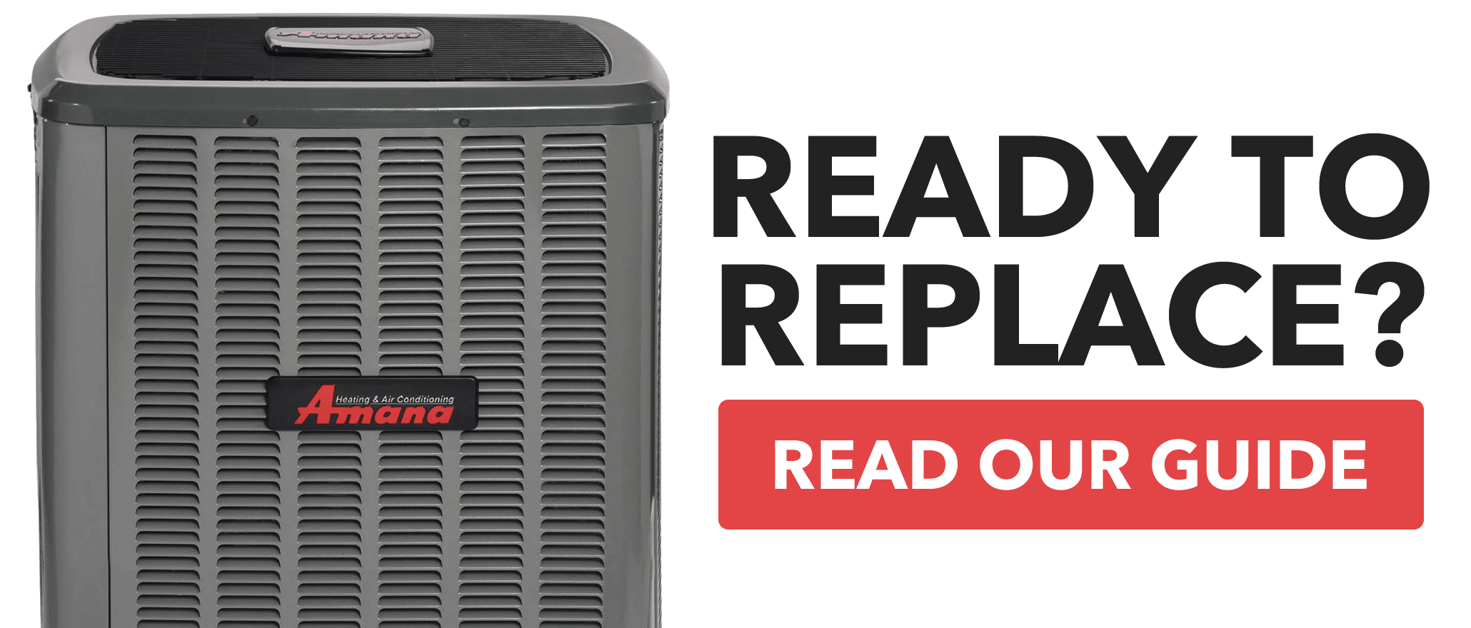 Looking to replace your Air Conditioner? Check out our AC Guide